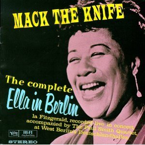 Mack the Knife: Complete Berlin Concert      - エラ・フィッツジェラルド